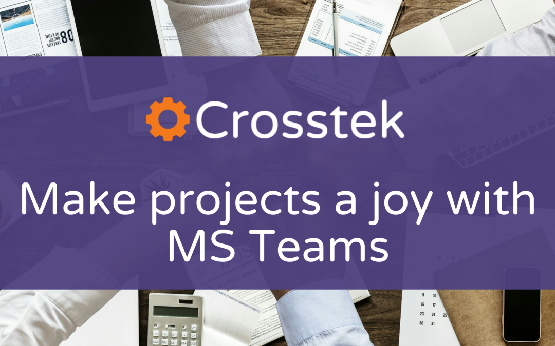 Make project work a joy with Microsoft Teams